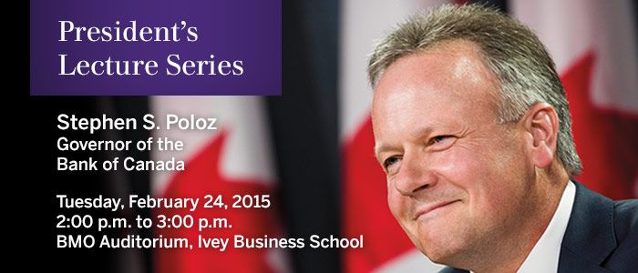 Stephen S. Poloz - President's Lecture Series